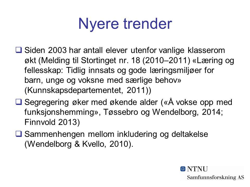 Nyere trender  Siden 2003 har antall elever utenfor vanlige klasserom økt (Melding til Stortinget nr. 18 (2010–2011) «Læring og fellesskap: Tidlig in