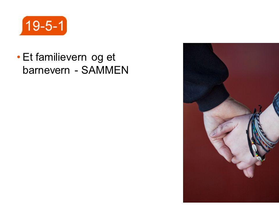 Et familievern og et barnevern - SAMMEN