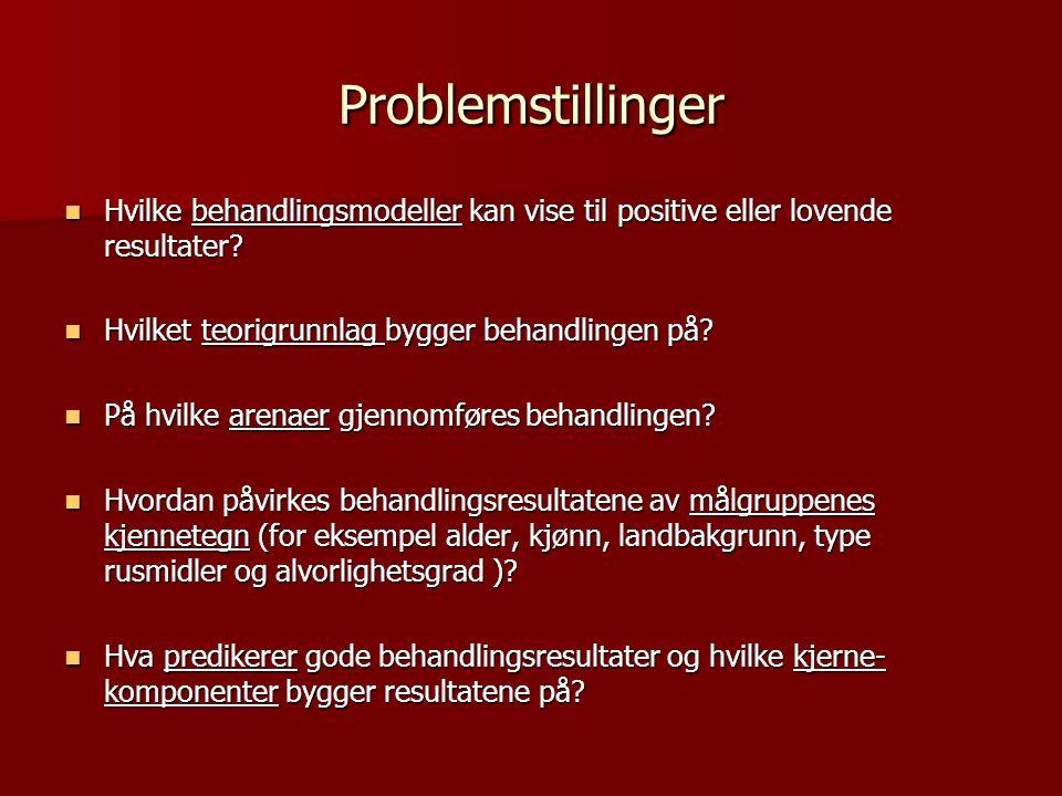 Problemstillinger Hvilke behandlingsmodeller kan vise til positive eller lovende resultater? Hvilke behandlingsmodeller kan vise til positive eller lo