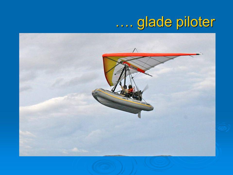 …. glade piloter