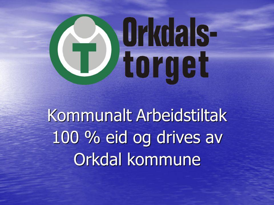 Kommunalt Arbeidstiltak 100 % eid og drives av Orkdal kommune