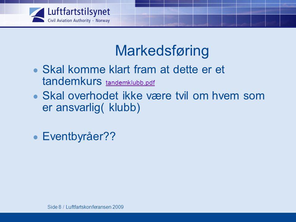 Spørsmål ? Side 9 / Luftfartskonferansen 2009