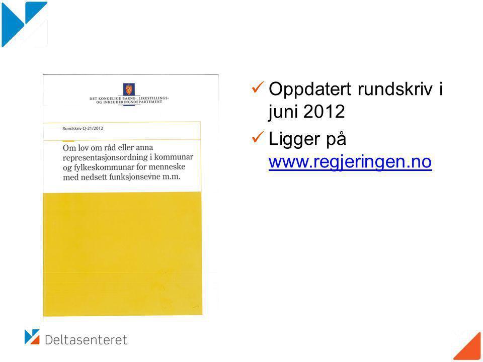Oppdatert rundskriv i juni 2012 Ligger på www.regjeringen.no www.regjeringen.no