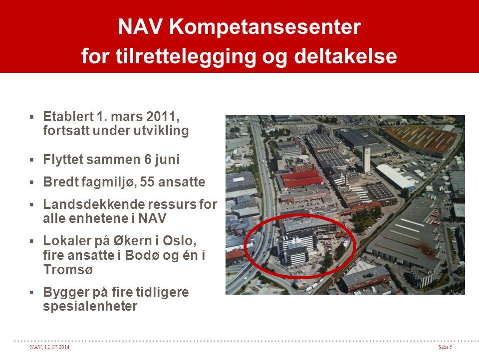 NAV, 12.07.2014Side 5 NAV Kompetansesenter for tilrettelegging og deltakelse  Etablert 1.