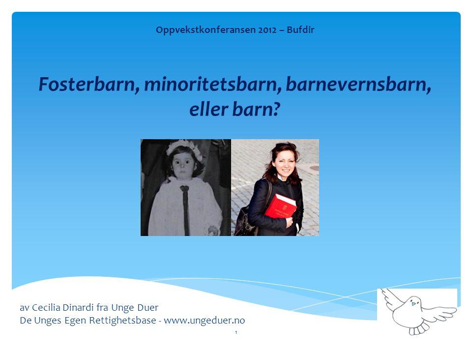 Oppvekstkonferansen 2012 – Bufdir Fosterbarn, minoritetsbarn, barnevernsbarn, eller barn.