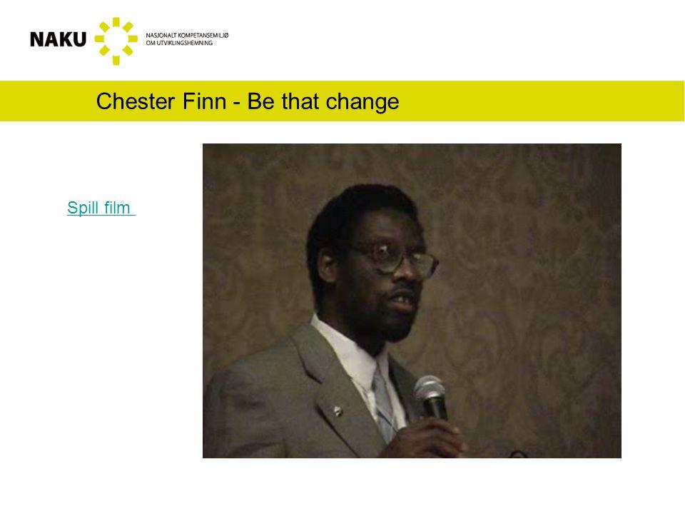 Chester Finn - Be that change Spill film