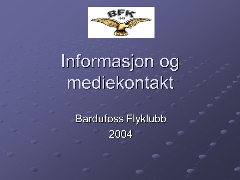 Informasjon og mediekontakt Bardufoss Flyklubb 2004