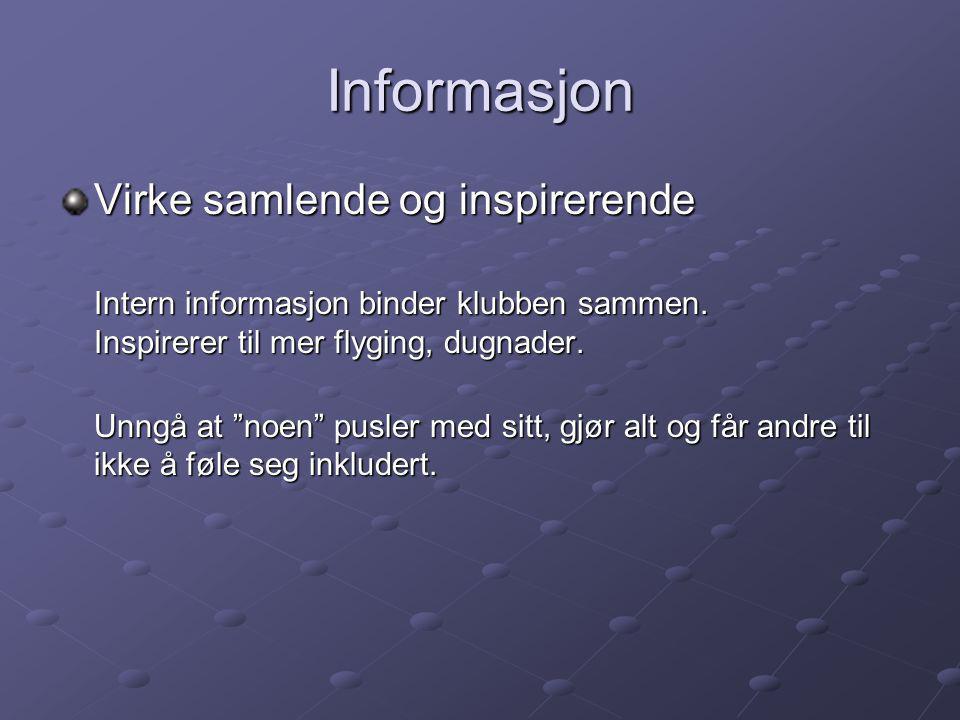 Informasjon Virke samlende og inspirerende Intern informasjon binder klubben sammen.