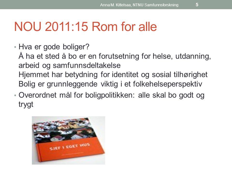 NOU 2011:15 Rom for alle Hva er gode boliger.