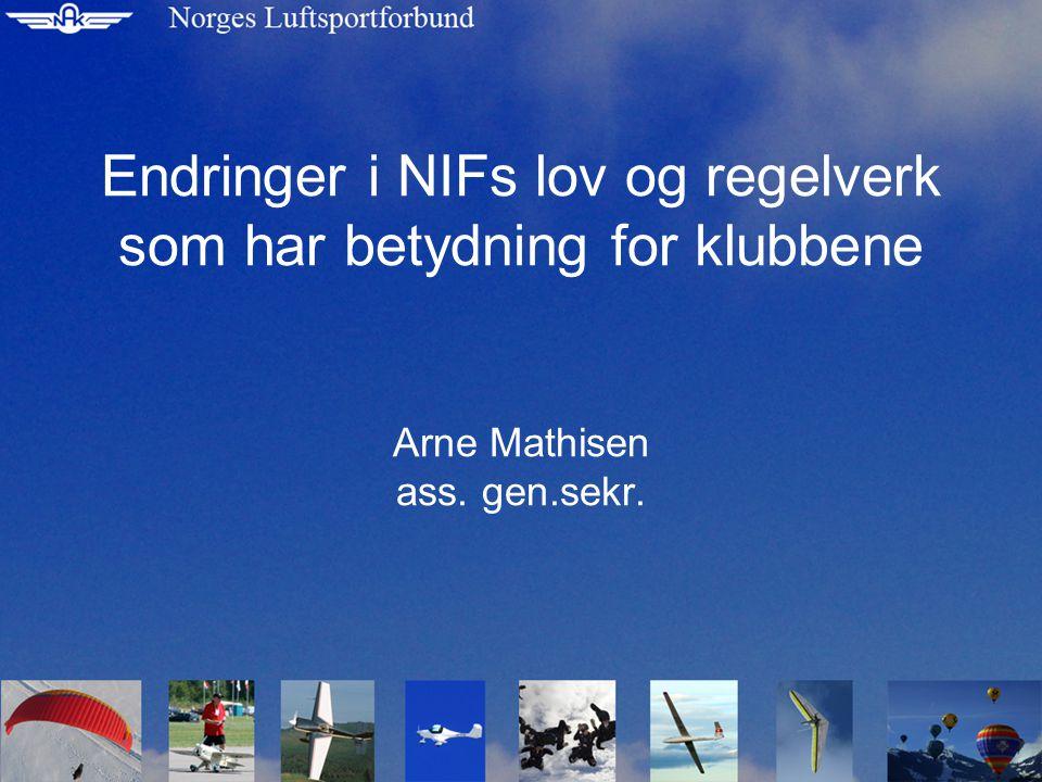 Endringer i NIFs lov og regelverk som har betydning for klubbene Arne Mathisen ass. gen.sekr.