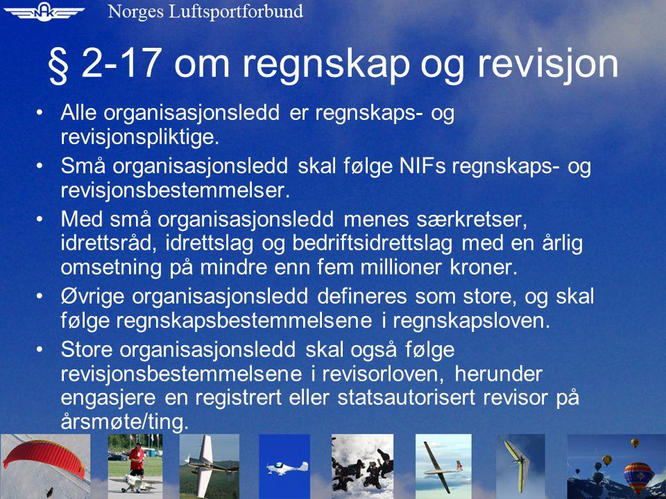 § 2-17 om regnskap og revisjon Alle organisasjonsledd er regnskaps- og revisjonspliktige.