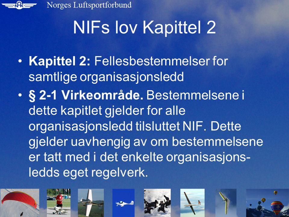 NIFs lov Kapittel 2 Kapittel 2: Fellesbestemmelser for samtlige organisasjonsledd § 2-1 Virkeområde.
