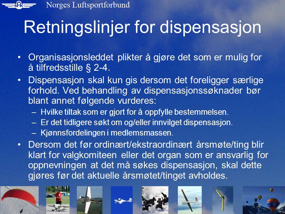 Retningslinjer for dispensasjon Organisasjonsleddet plikter å gjøre det som er mulig for å tilfredsstille § 2-4.