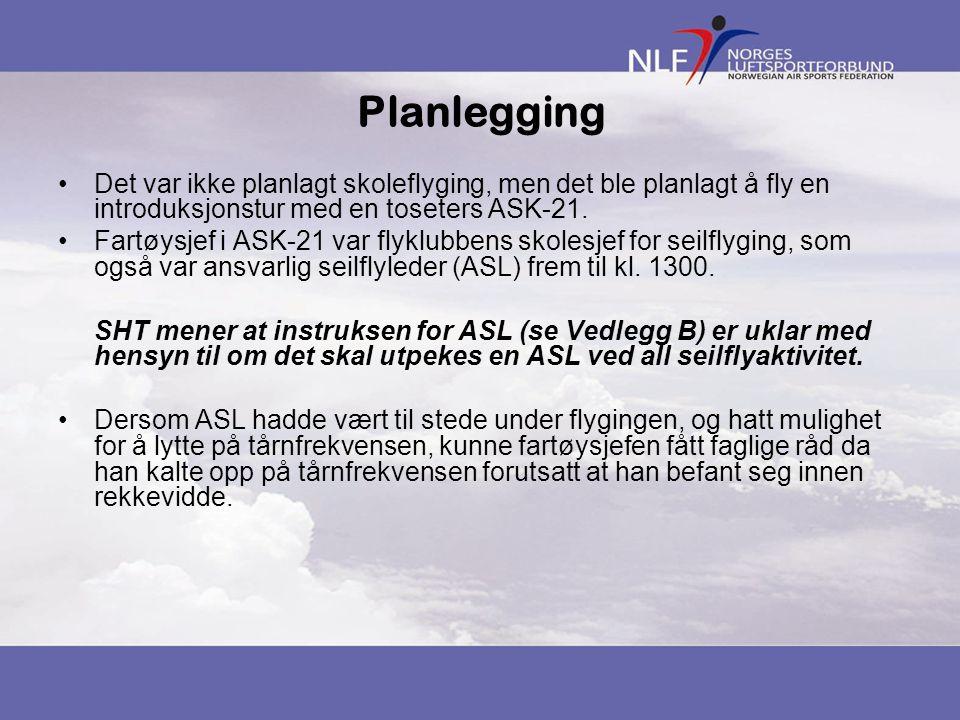 Planlegging Det var ikke planlagt skoleflyging, men det ble planlagt å fly en introduksjonstur med en toseters ASK-21. Fartøysjef i ASK-21 var flyklub