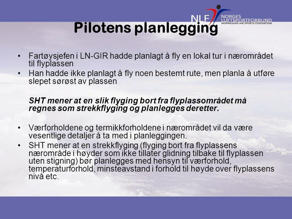 Pilotens planlegging Fartøysjefen i LN-GIR hadde planlagt å fly en lokal tur i nærområdet til flyplassen Han hadde ikke planlagt å fly noen bestemt ru