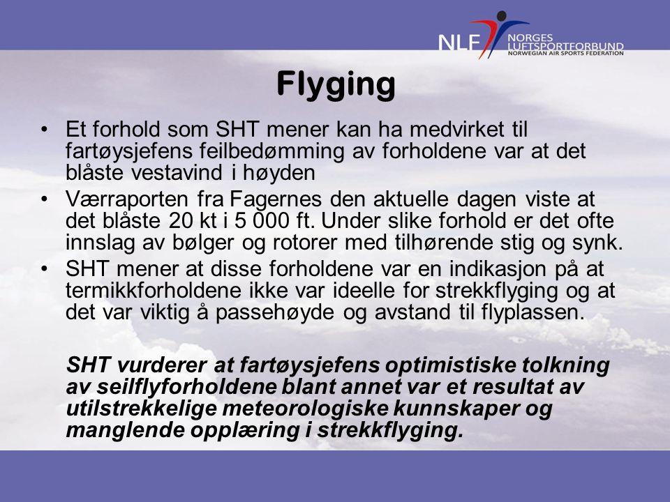 Flyging Et forhold som SHT mener kan ha medvirket til fartøysjefens feilbedømming av forholdene var at det blåste vestavind i høyden Værraporten fra F