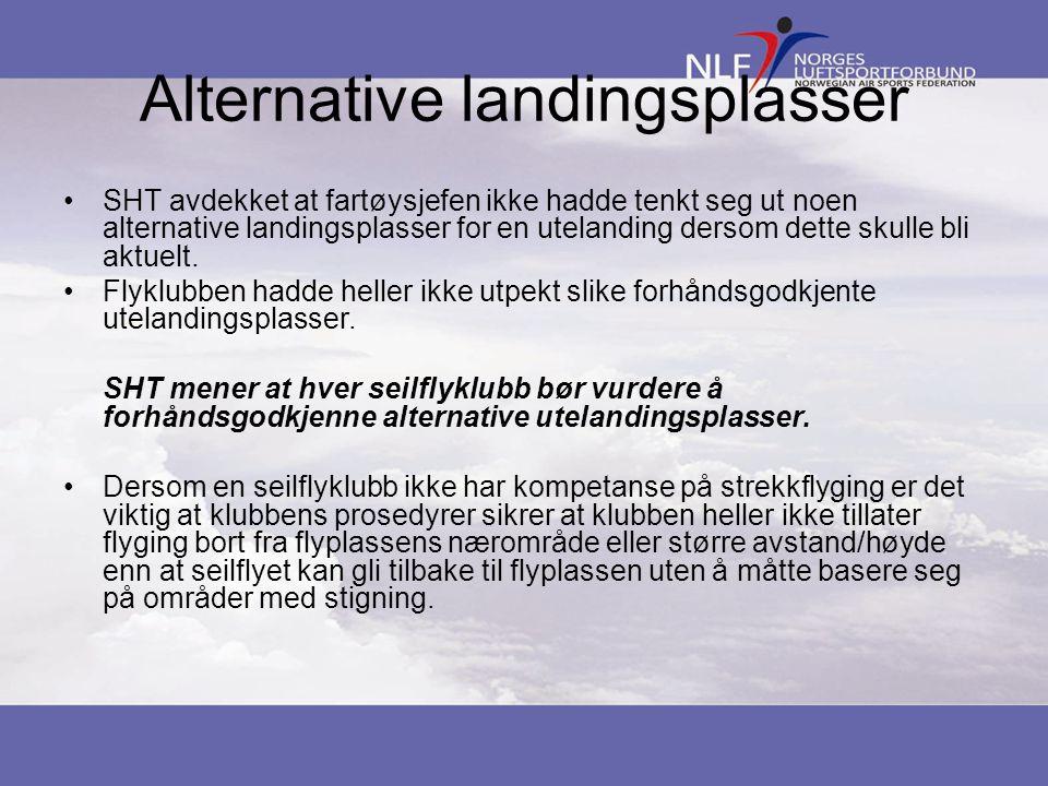 Alternative landingsplasser SHT avdekket at fartøysjefen ikke hadde tenkt seg ut noen alternative landingsplasser for en utelanding dersom dette skull