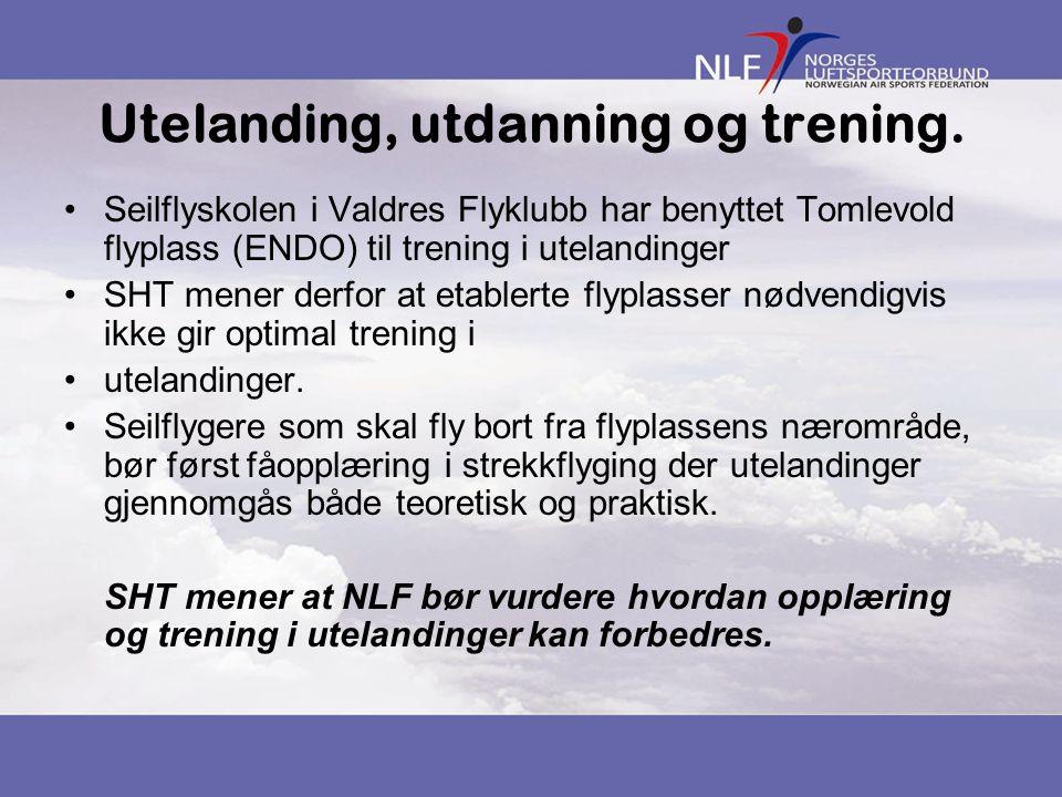 Utelanding, utdanning og trening. Seilflyskolen i Valdres Flyklubb har benyttet Tomlevold flyplass (ENDO) til trening i utelandinger SHT mener derfor