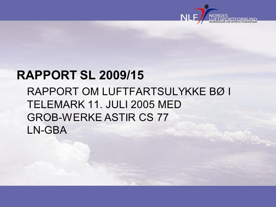 RAPPORT SL 2009/15 RAPPORT OM LUFTFARTSULYKKE BØ I TELEMARK 11. JULI 2005 MED GROB-WERKE ASTIR CS 77 LN-GBA