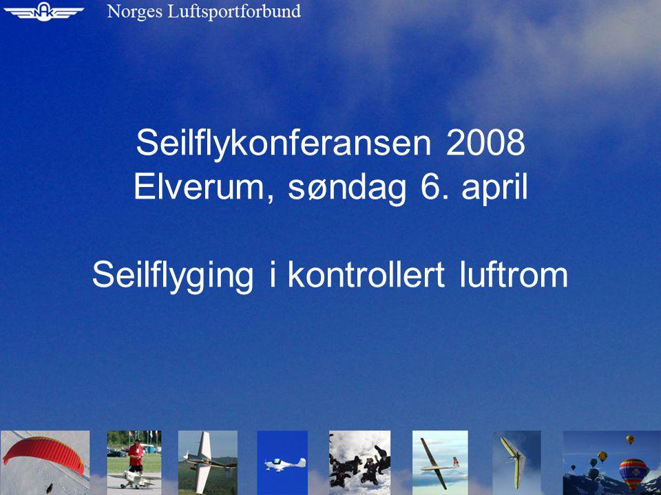 Seilflykonferansen 2008 Elverum, søndag 6. april Seilflyging i kontrollert luftrom