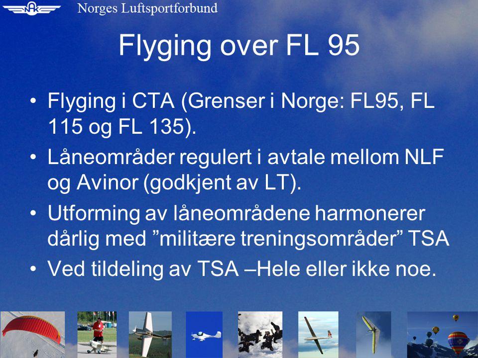 Flyging over FL 95 Flyging i CTA (Grenser i Norge: FL95, FL 115 og FL 135).