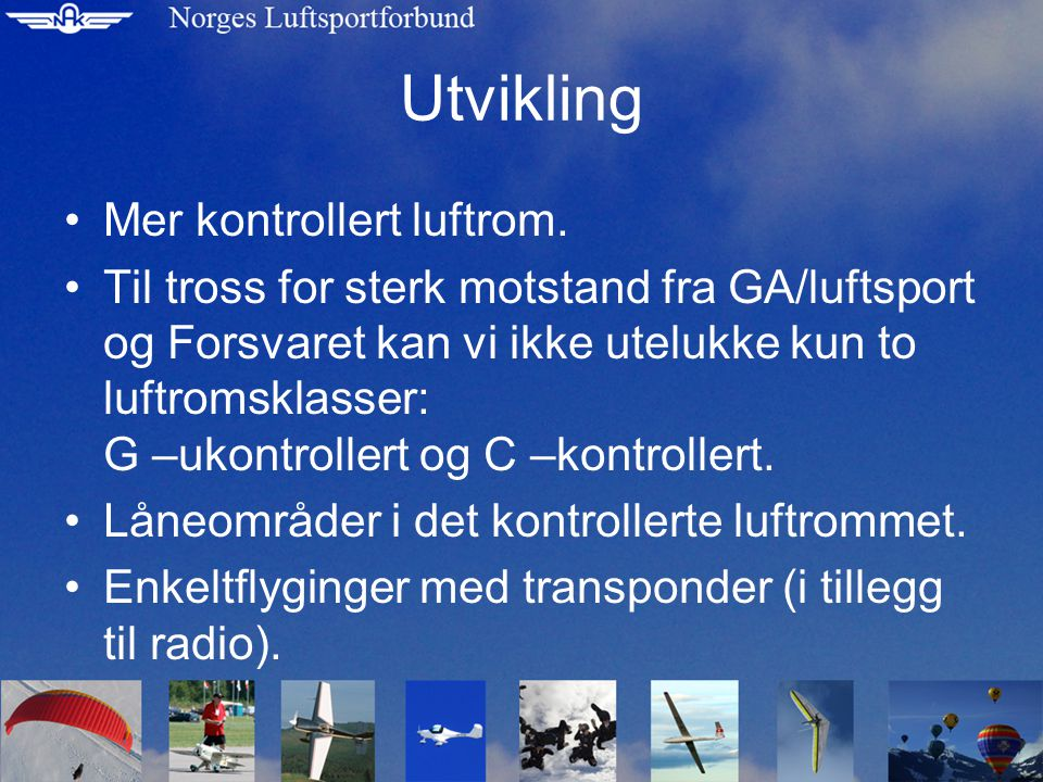 Luftrom –aktuelle saker: Oslo ASAP (Oslo Advanced Sectorization & Automation Project).
