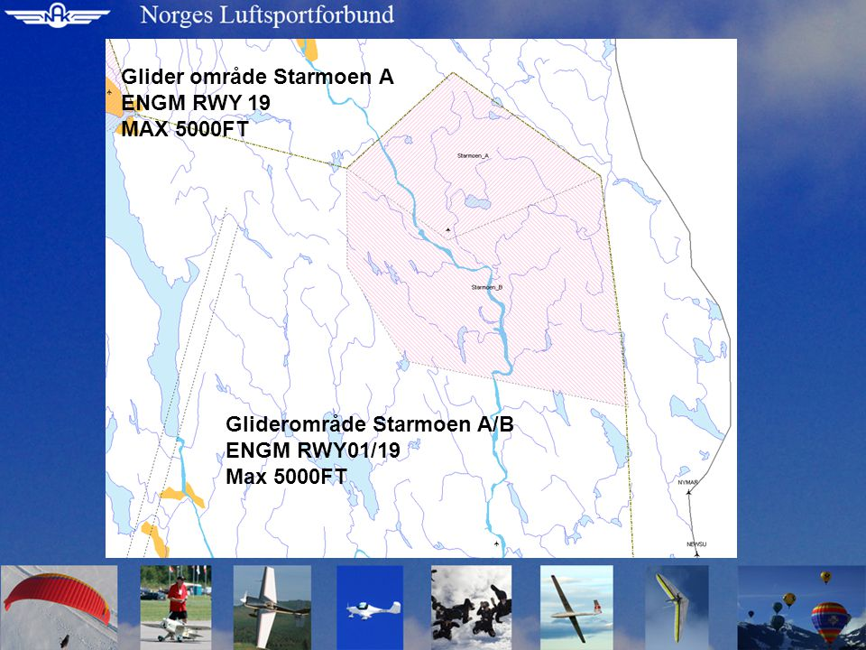 Glider område Starmoen A ENGM RWY 19 MAX 5000FT Gliderområde Starmoen A/B ENGM RWY01/19 Max 5000FT