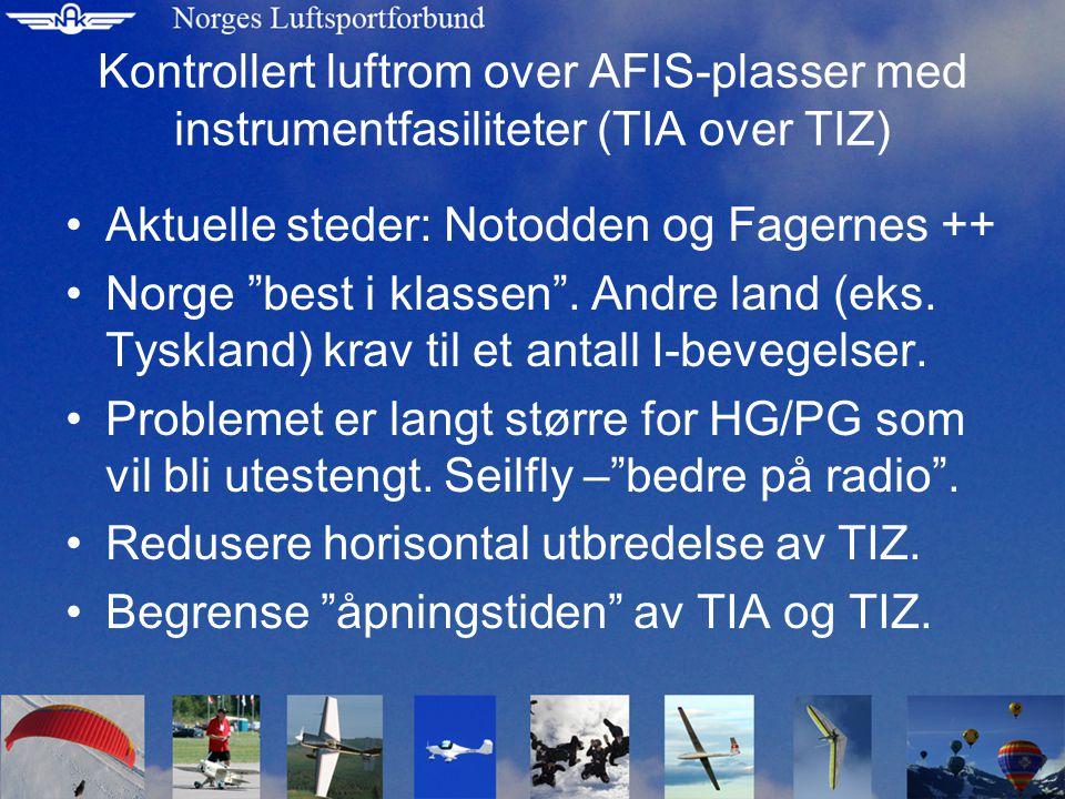 Kontrollert luftrom over AFIS-plasser med instrumentfasiliteter (TIA over TIZ) Aktuelle steder: Notodden og Fagernes ++ Norge best i klassen .
