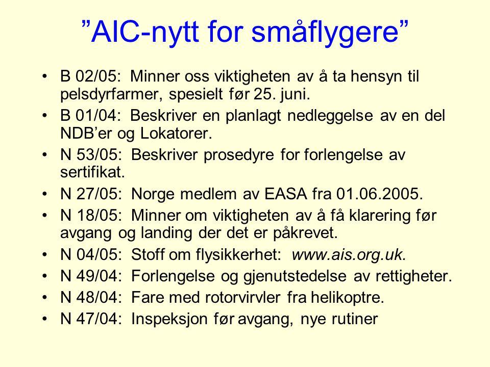 """""""AIC-nytt for småflygere"""" B 02/05: Minner oss viktigheten av å ta hensyn til pelsdyrfarmer, spesielt før 25. juni. B 01/04: Beskriver en planlagt nedl"""