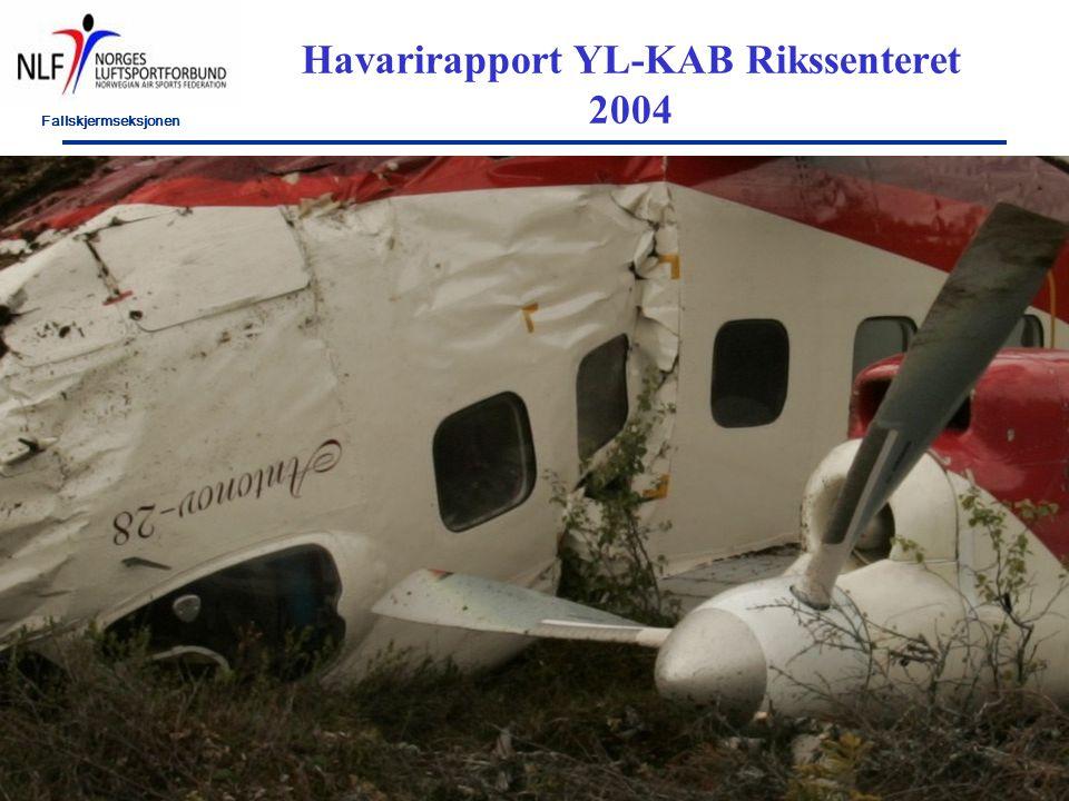 Fallskjermseksjonen F/NLFs fagseminar 2009, # 14 Havarirapport YL-KAB Rikssenteret 2004