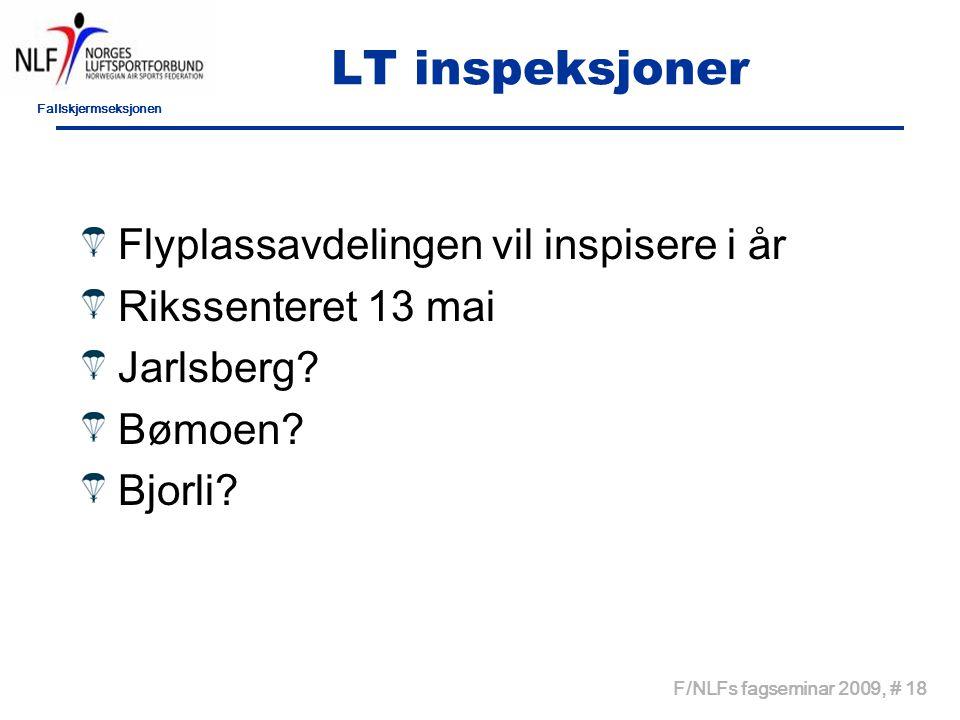 Fallskjermseksjonen F/NLFs fagseminar 2009, # 18 LT inspeksjoner Flyplassavdelingen vil inspisere i år Rikssenteret 13 mai Jarlsberg.