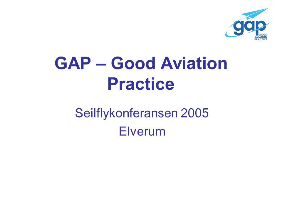 GAP – Good Aviation Practice Seilflykonferansen 2005 Elverum