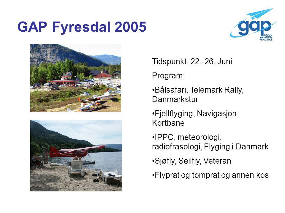 GAP Fyresdal 2005 Tidspunkt: 22.-26.