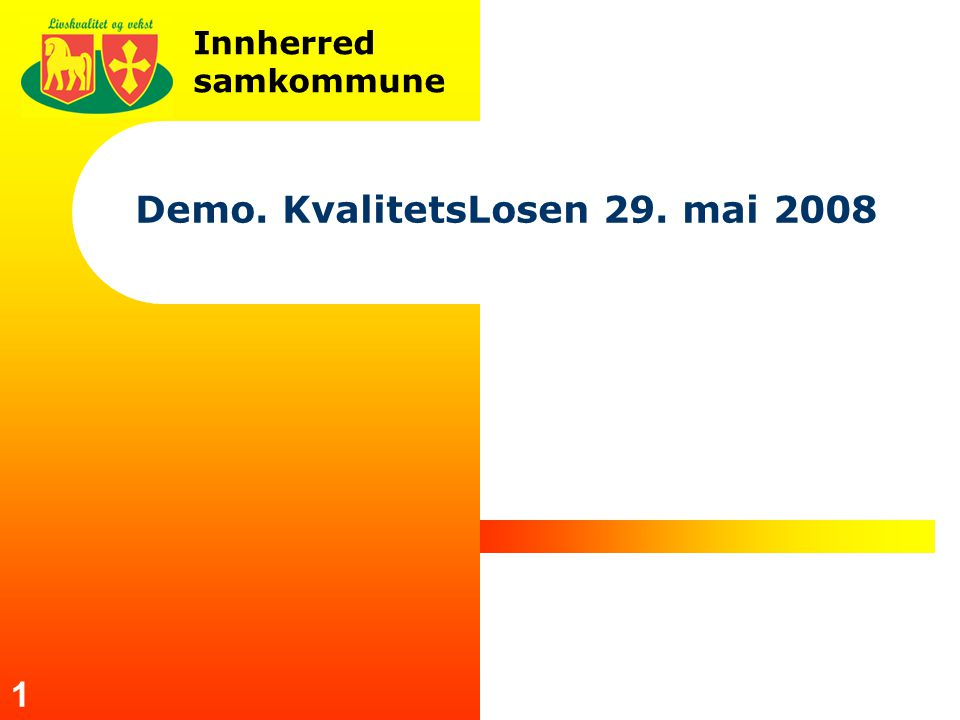Innherred samkommune 1 Demo. KvalitetsLosen 29. mai 2008