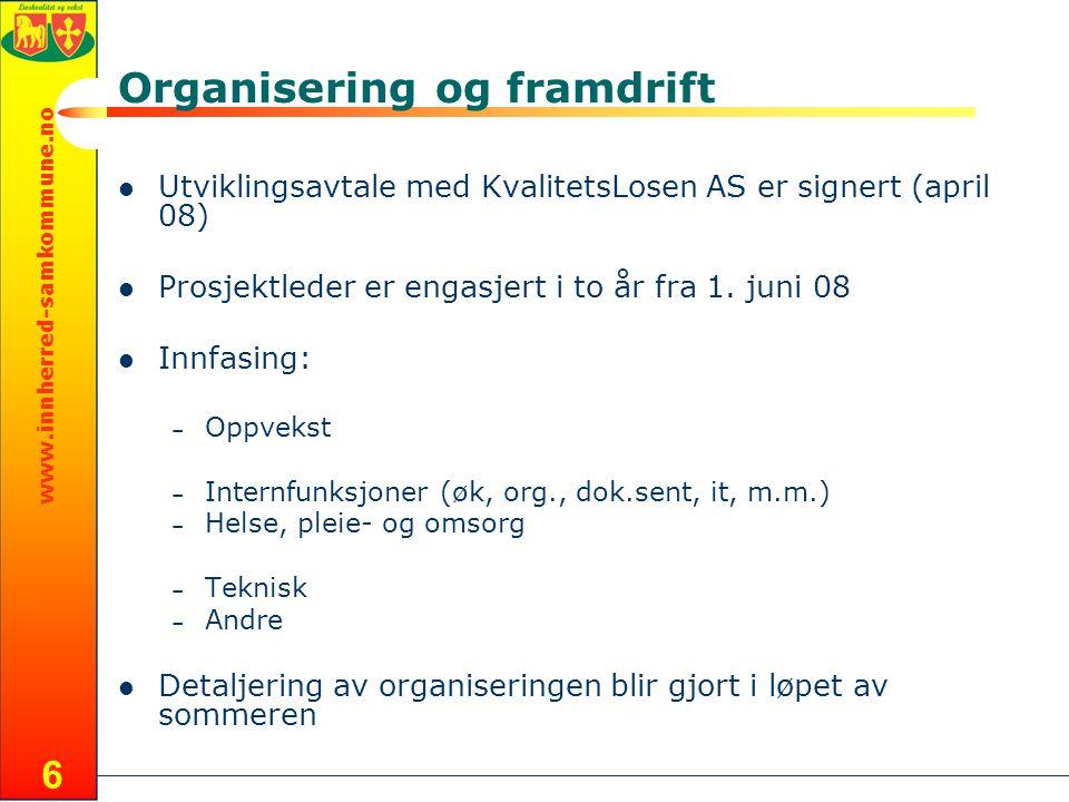 www.innherred-samkommune.no 6 Organisering og framdrift Utviklingsavtale med KvalitetsLosen AS er signert (april 08) Prosjektleder er engasjert i to å