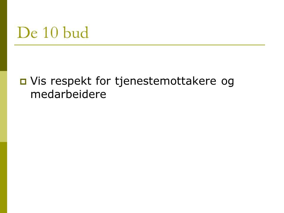 De 10 bud  Vis respekt for tjenestemottakere og medarbeidere