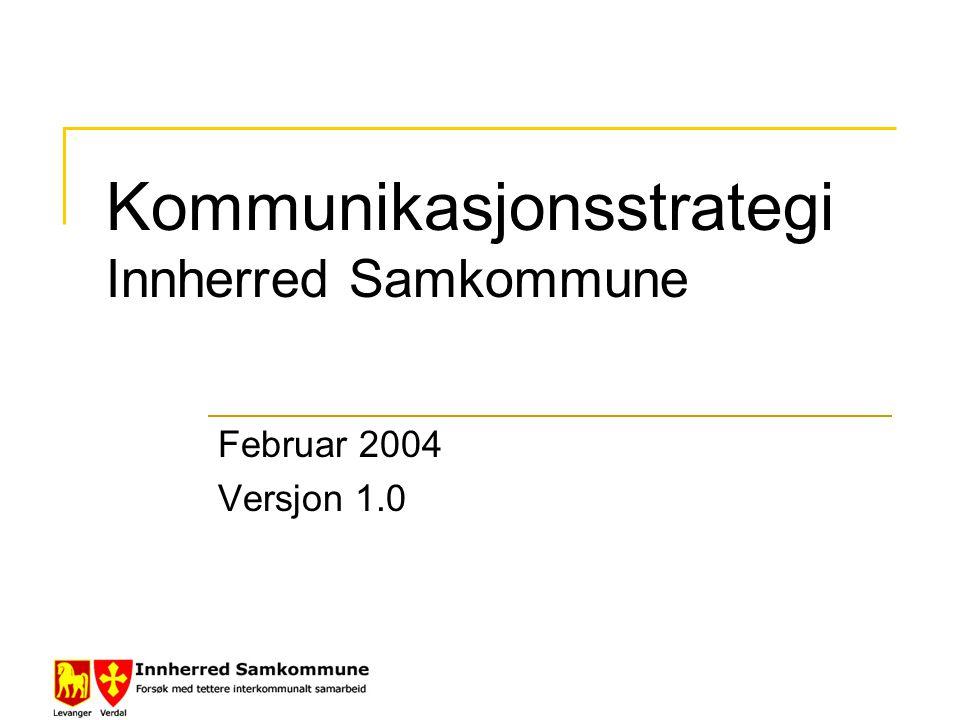 Kommunikasjonsstrategi Innherred Samkommune Februar 2004 Versjon 1.0
