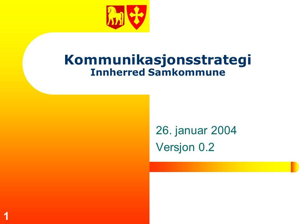1 Kommunikasjonsstrategi Innherred Samkommune 26. januar 2004 Versjon 0.2