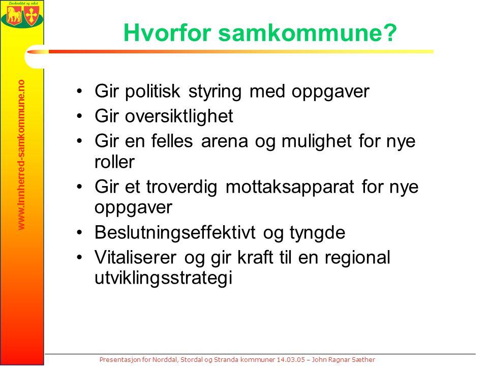 www.innherred-samkommune.no Presentasjon for Norddal, Stordal og Stranda kommuner 14.03.05 – John Ragnar Sæther Hvorfor samkommune? Gir politisk styri