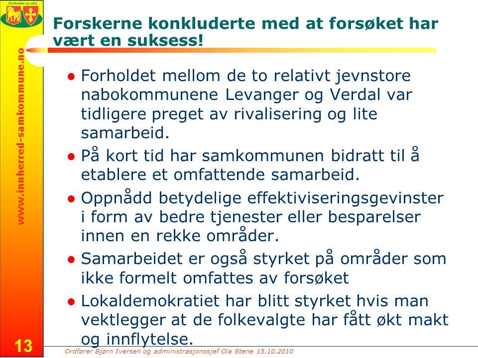 Ordfører Bjørn Iversen og administrasjonssjef Ola Stene 15.10.2010 www.innherred-samkommune.no 13 Forholdet mellom de to relativt jevnstore nabokommunene Levanger og Verdal var tidligere preget av rivalisering og lite samarbeid.