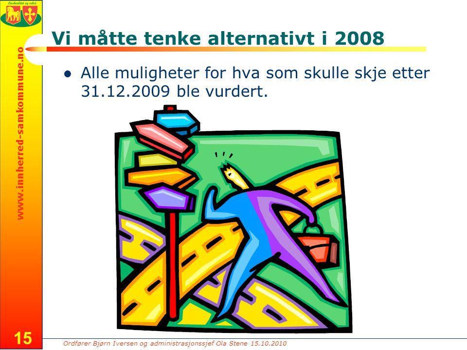 Ordfører Bjørn Iversen og administrasjonssjef Ola Stene 15.10.2010 www.innherred-samkommune.no Vi måtte tenke alternativt i 2008 Alle muligheter for hva som skulle skje etter 31.12.2009 ble vurdert.