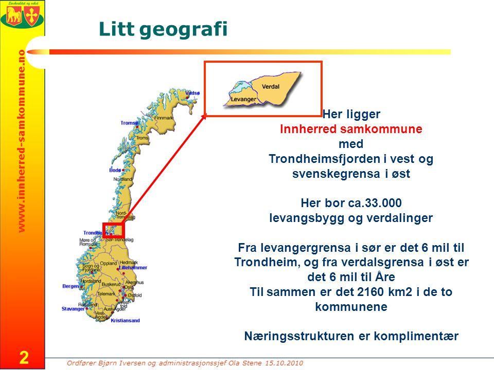 Ordfører Bjørn Iversen og administrasjonssjef Ola Stene 15.10.2010 www.innherred-samkommune.no 2 Litt geografi Her ligger Innherred samkommune med Tro