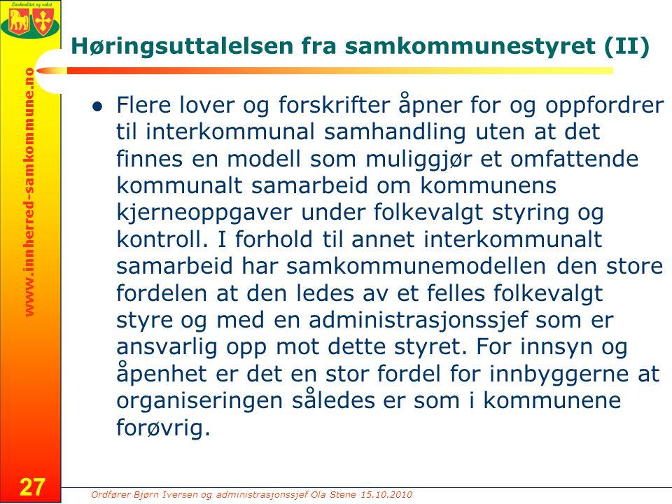 Ordfører Bjørn Iversen og administrasjonssjef Ola Stene 15.10.2010 www.innherred-samkommune.no Høringsuttalelsen fra samkommunestyret (II) Flere lover