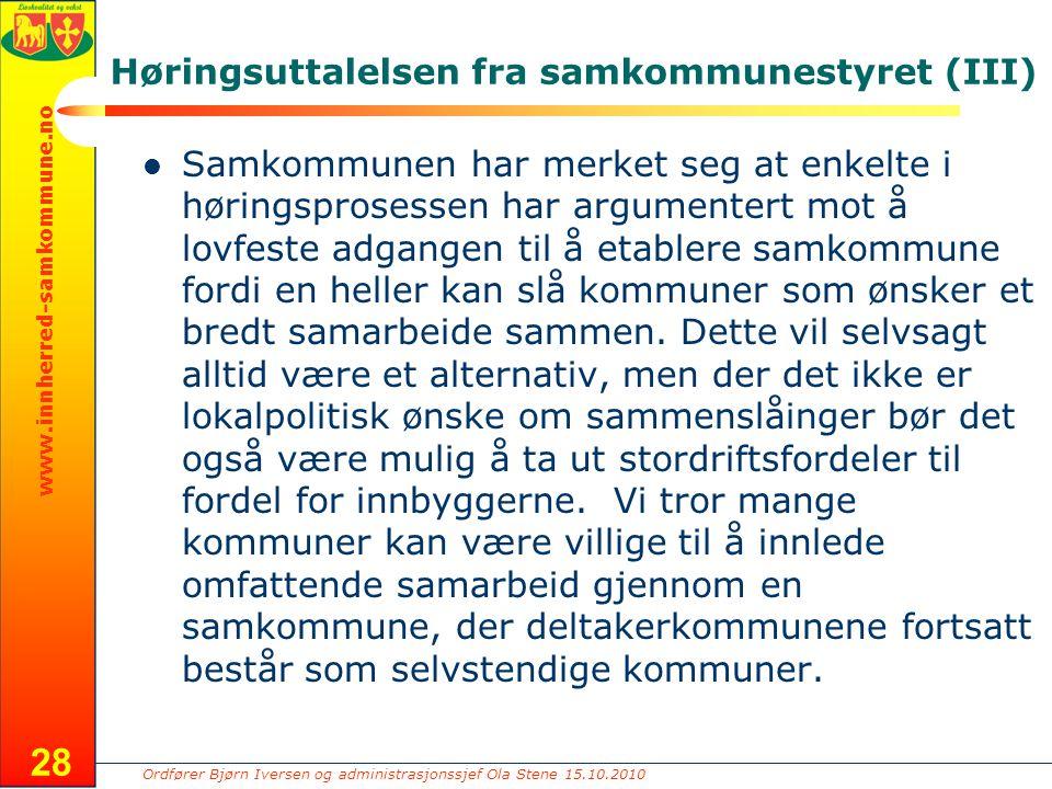 Ordfører Bjørn Iversen og administrasjonssjef Ola Stene 15.10.2010 www.innherred-samkommune.no Høringsuttalelsen fra samkommunestyret (III) Samkommune