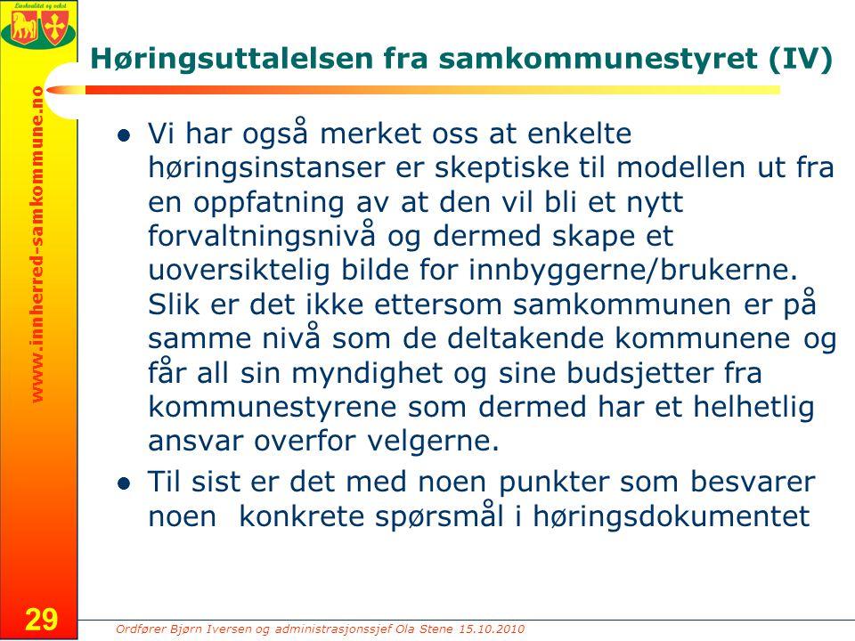 Ordfører Bjørn Iversen og administrasjonssjef Ola Stene 15.10.2010 www.innherred-samkommune.no Høringsuttalelsen fra samkommunestyret (IV) Vi har også