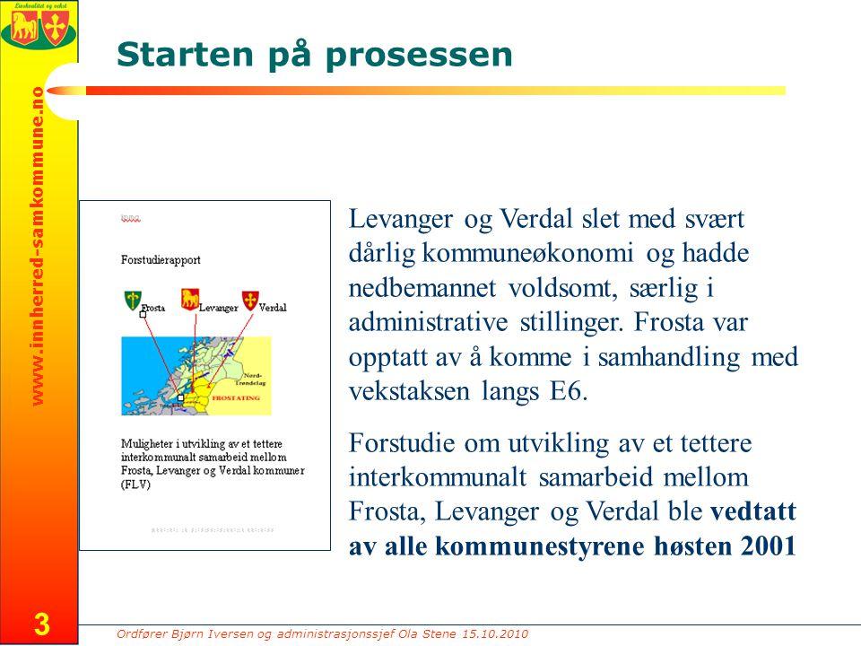Ordfører Bjørn Iversen og administrasjonssjef Ola Stene 15.10.2010 www.innherred-samkommune.no 3 Starten på prosessen Levanger og Verdal slet med svær