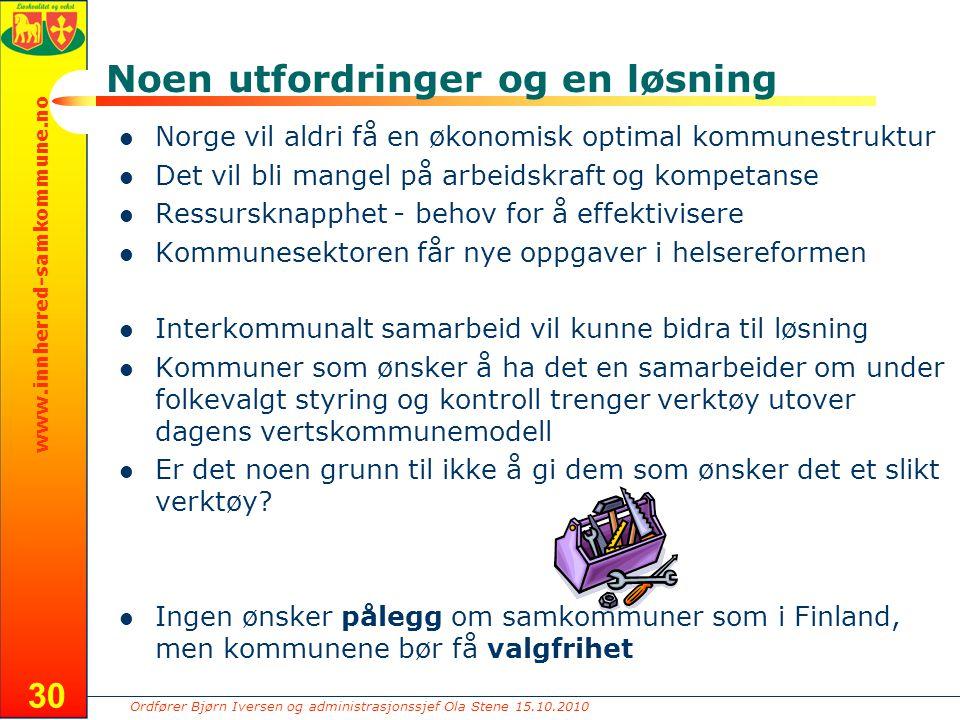 Ordfører Bjørn Iversen og administrasjonssjef Ola Stene 15.10.2010 www.innherred-samkommune.no 30 Noen utfordringer og en løsning Norge vil aldri få e
