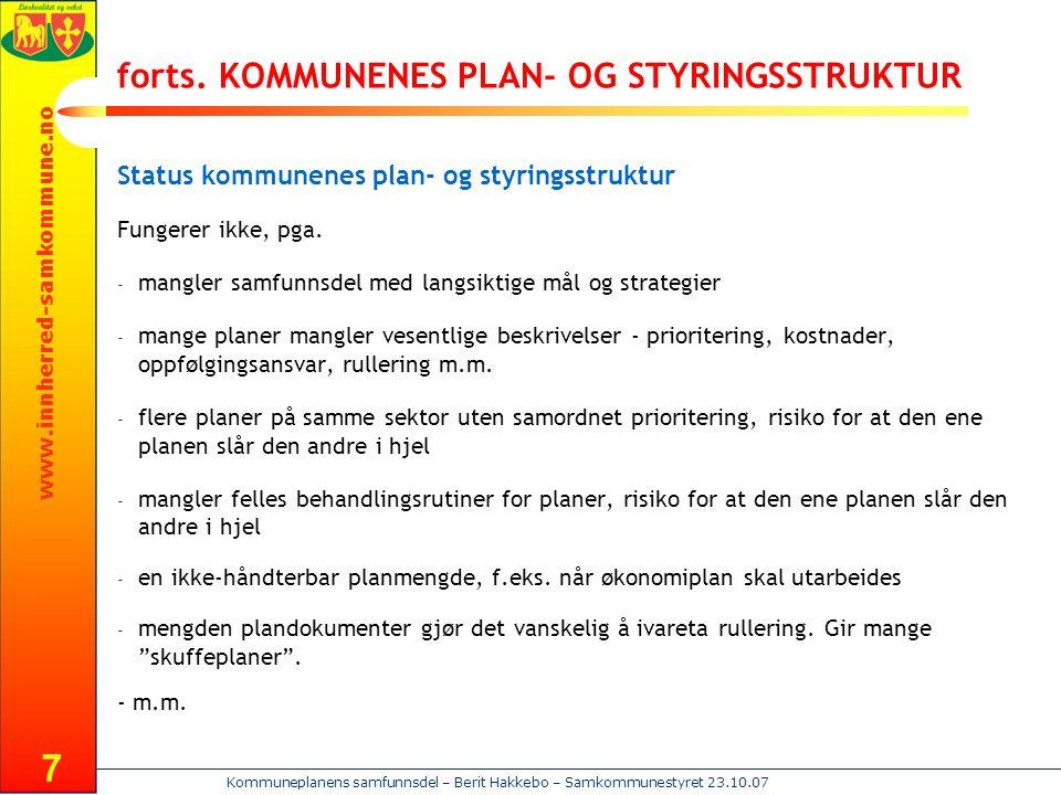 www.innherred-samkommune.no Kommuneplanens samfunnsdel – Berit Hakkebo – Samkommunestyret 23.10.07 7 forts. KOMMUNENES PLAN- OG STYRINGSSTRUKTUR Statu