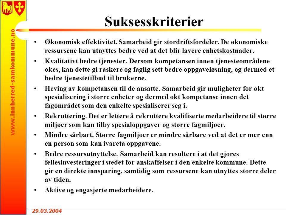 29.03.2004 www.innherred-samkommune.no Suksesskriterier Økonomisk effektivitet.