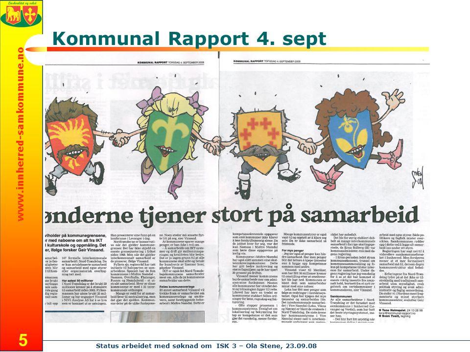 www.innherred-samkommune.no Status arbeidet med søknad om ISK 3 – Ola Stene, 23.09.08 5 Kommunal Rapport 4.